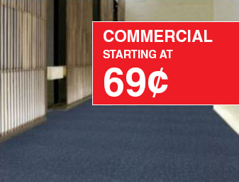 Commercial carpet starting at 69¢